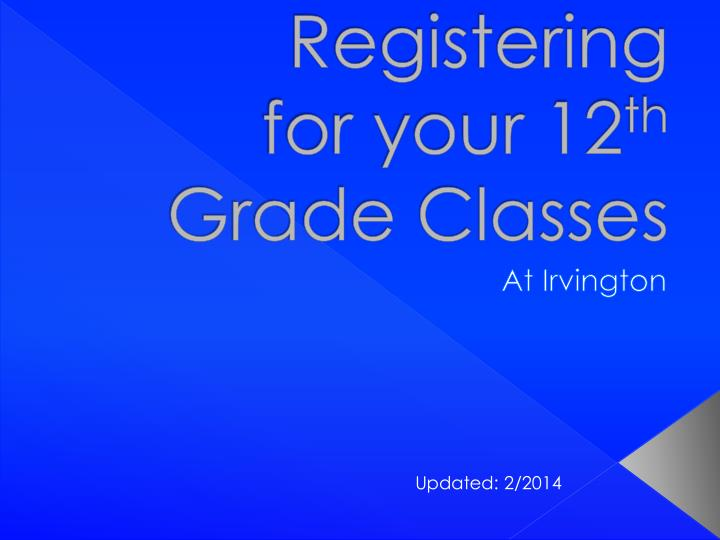 registering for your 12 th grade classes n.