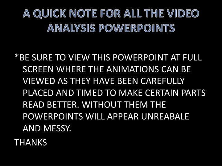 a quick note for all the video analysis powerpoints n.