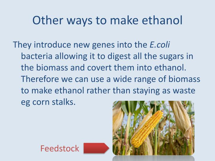 Other ways to make ethanol