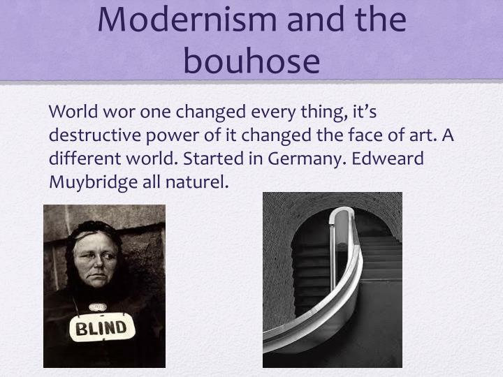 Modernism and the bouhose