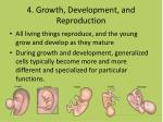 4 growth development and reproduction