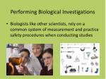 performing biological investigations
