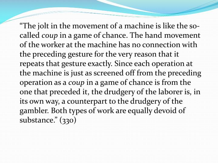 """The jolt in the movement of a machine is like the so-called"