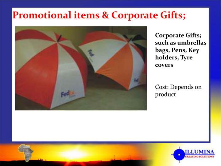 Promotional items & Corporate Gifts;