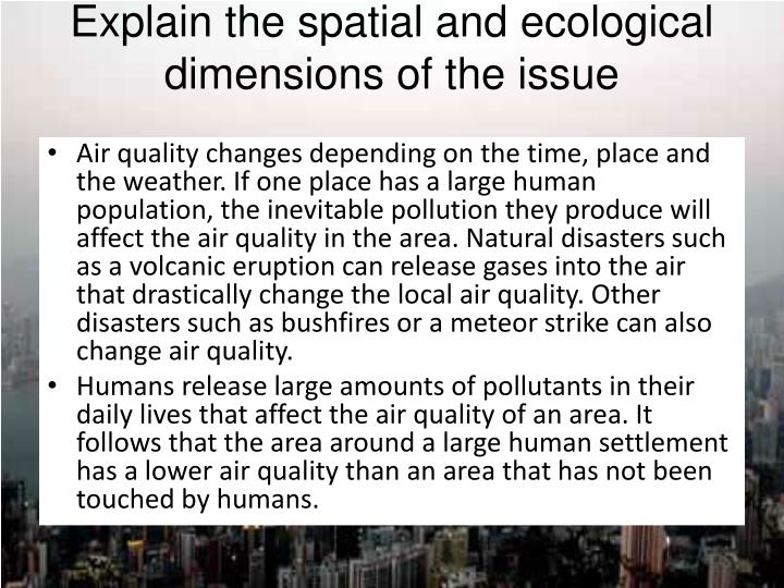 Explain the spatial and ecological dimensions of the issue