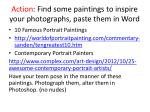 action find some paintings to inspire your photographs paste them in word