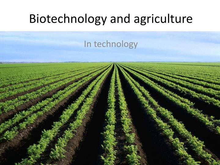 biotechnology and agriculture n.