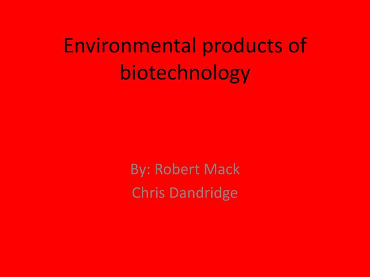environmental products of biotechnology n.