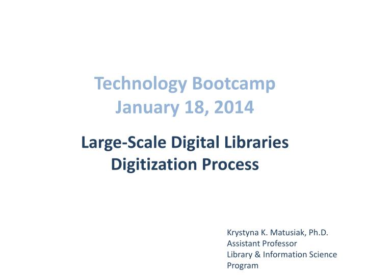 PPT - Technology Bootcamp January 18, 2014 Large-Scale