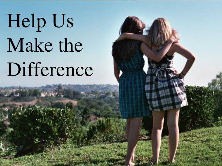 Help Us Make the Difference