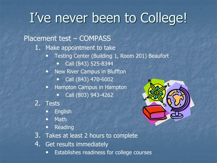 I've never been to College!