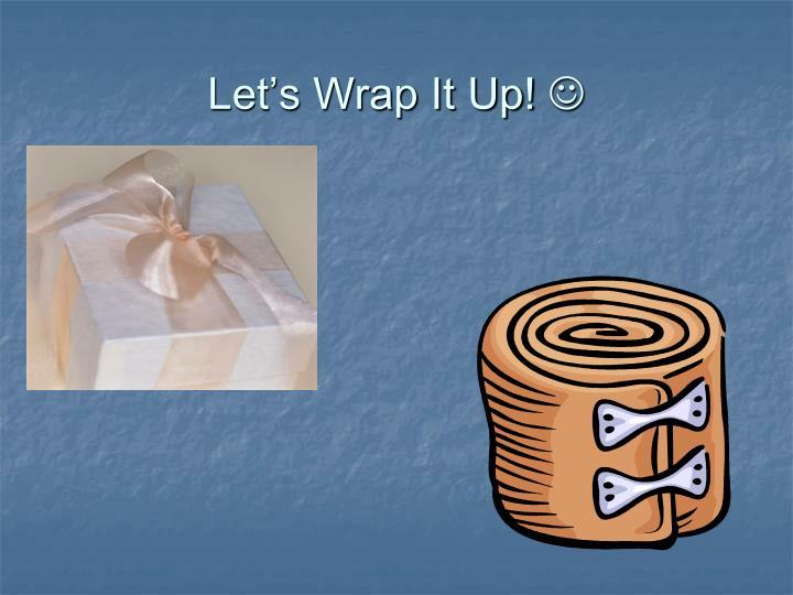 Let's Wrap It Up!