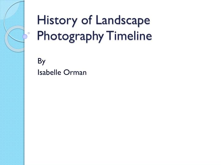 Ppt History Of Landscape Photography Timeline Powerpoint