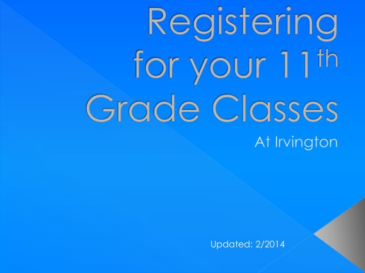 registering for your 11 th grade classes n.