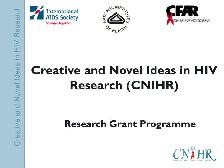 creative and novel ideas in hiv research cnihr n.