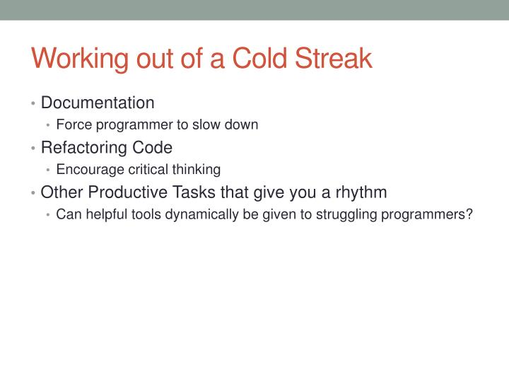 Working out of a Cold Streak