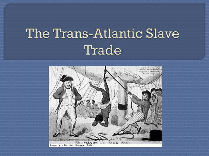 the trans atlantic slave trade n.