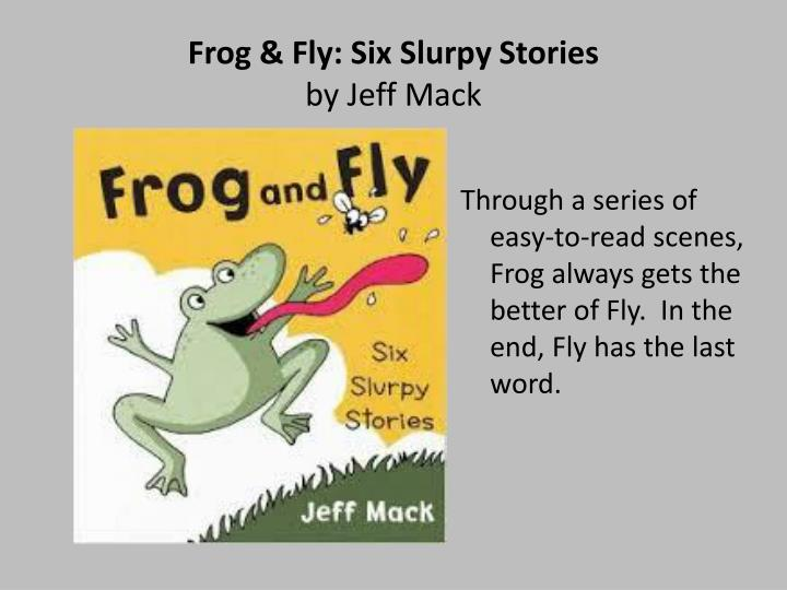 Frog & Fly: Six
