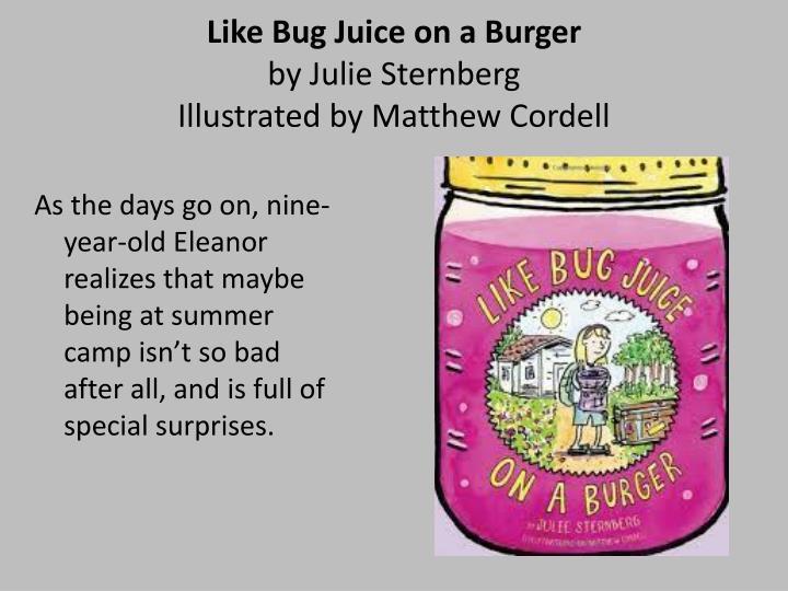 Like Bug Juice on a Burger