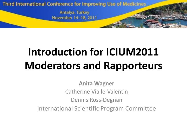introduction for icium2011 moderators and rapporteurs n.