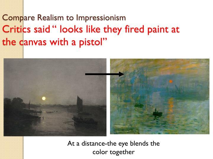 Compare Realism to Impressionism