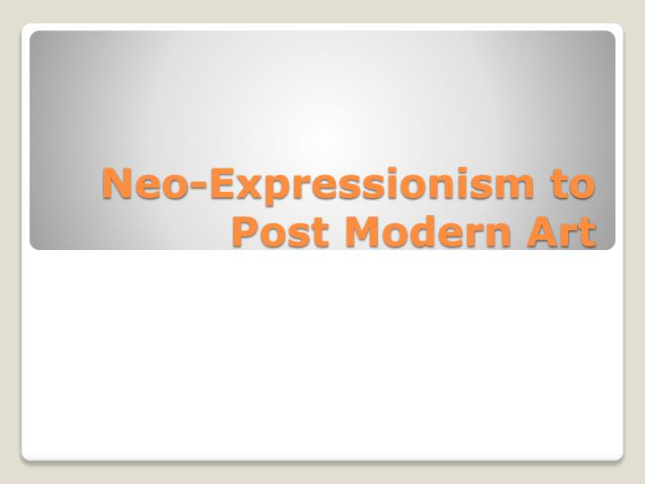 neo expressionism to post modern art n.