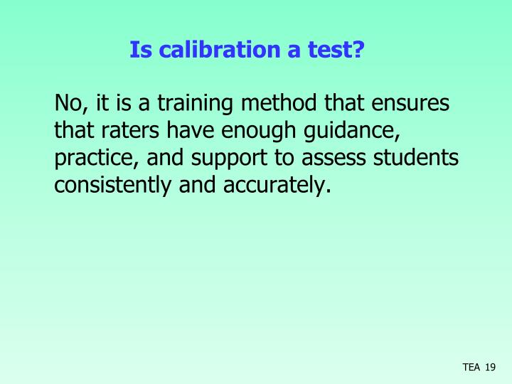 Is calibration a test?