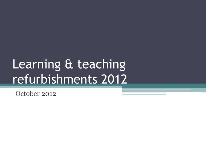 learning teaching refurbishments 2012 n.
