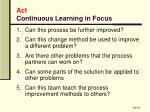 act continuous learning in focus