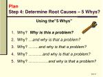 plan step 4 determine root causes 5 whys