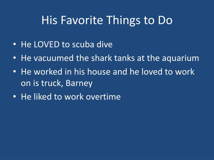 His Favorite Things to Do