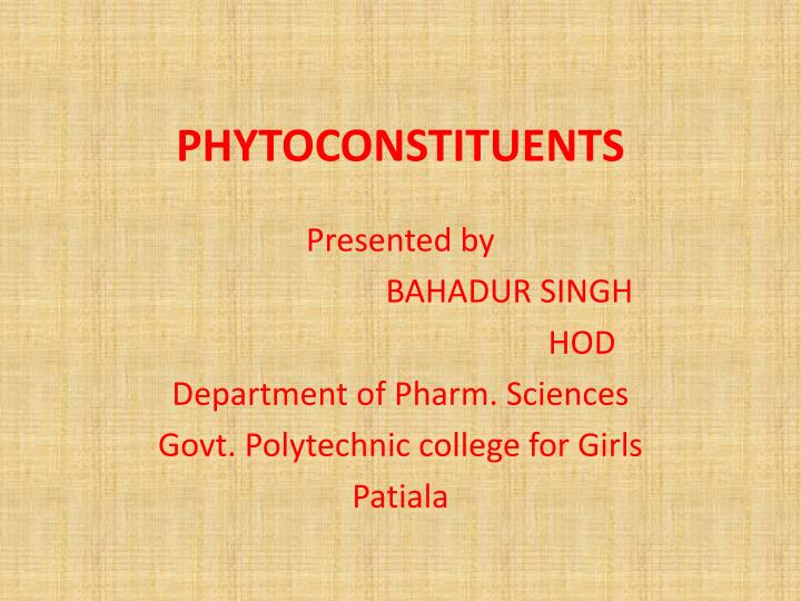 PPT - PHYTOCONSTITUENTS PowerPoint Presentation - ID:1607108