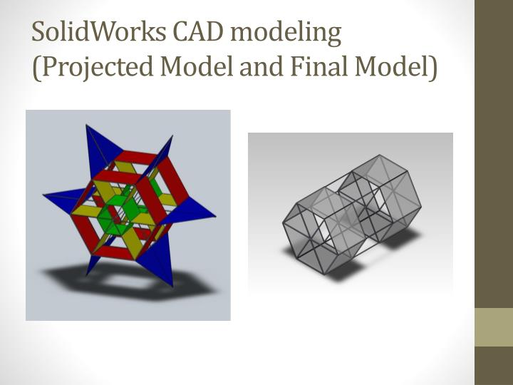 PPT - SolidWorks CAD modeling (Projected Model and Final