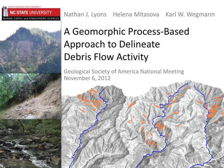 a geomorphic process based approach to delineate debris flow activity n.