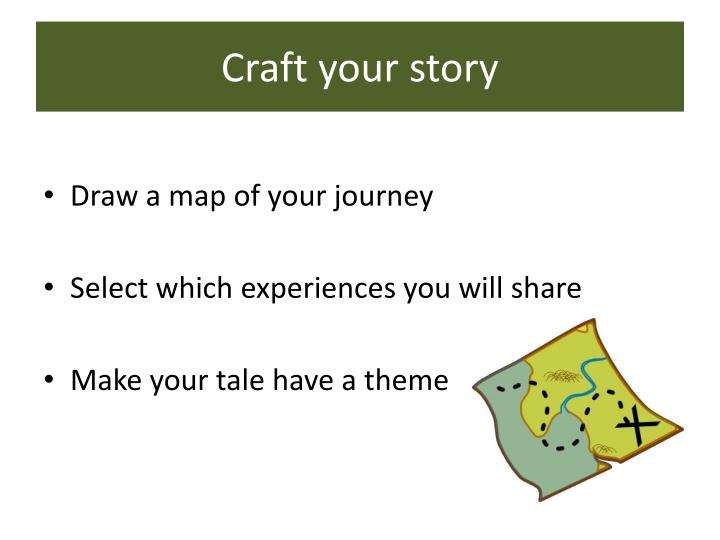 Craft your story