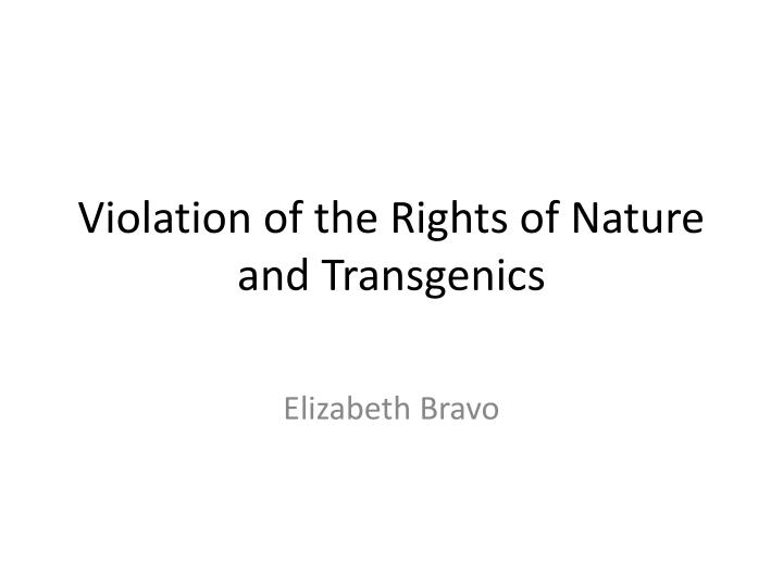 violation of the rights of nature and transgenics n.