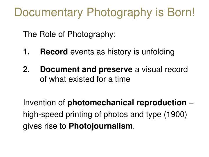 Documentary Photography is Born!