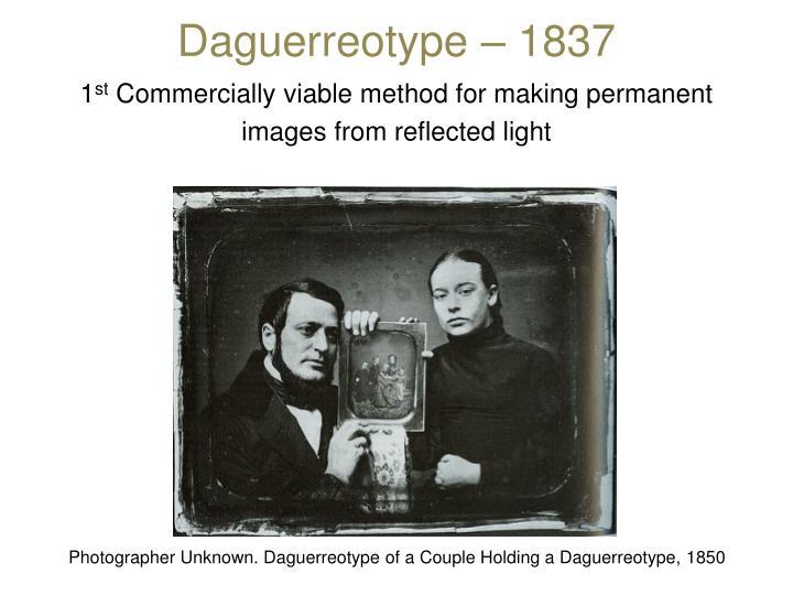 Daguerreotype – 1837