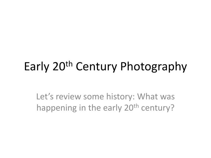 early 20 th century photography n.
