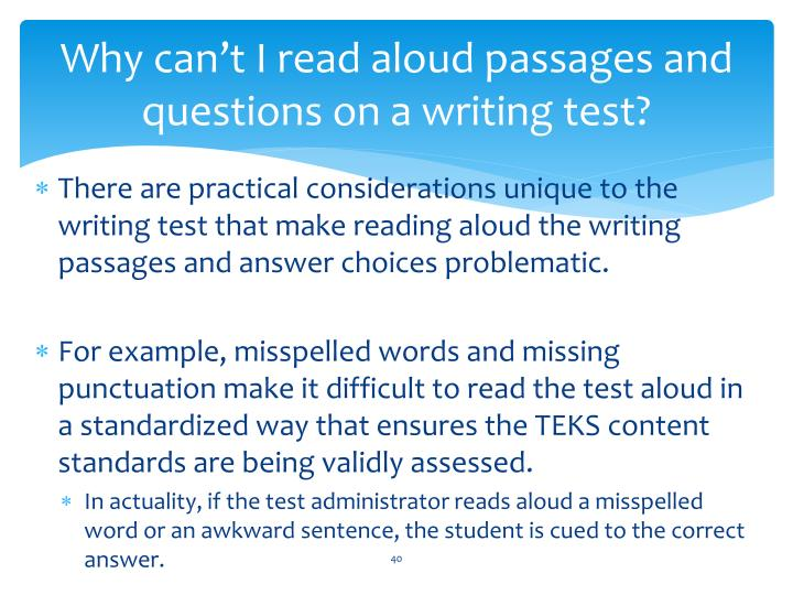 Why can't I read aloud passages and questions on a writing test?
