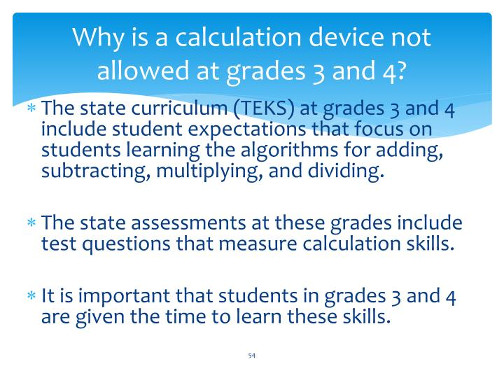 Why is a calculation device not allowed at grades 3 and 4?