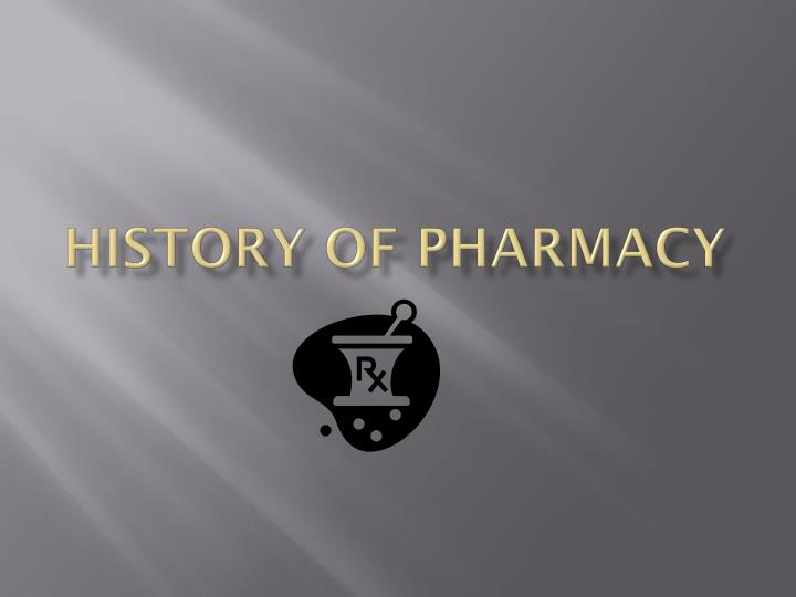 history of pharmacy n.