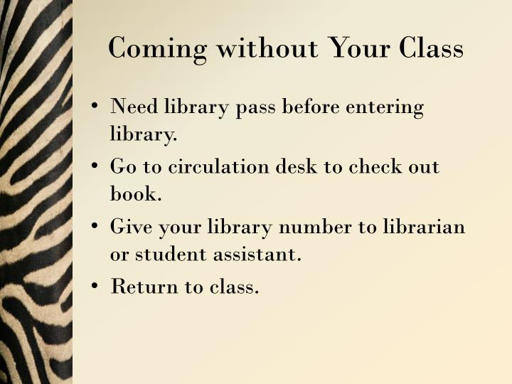 Coming without Your Class