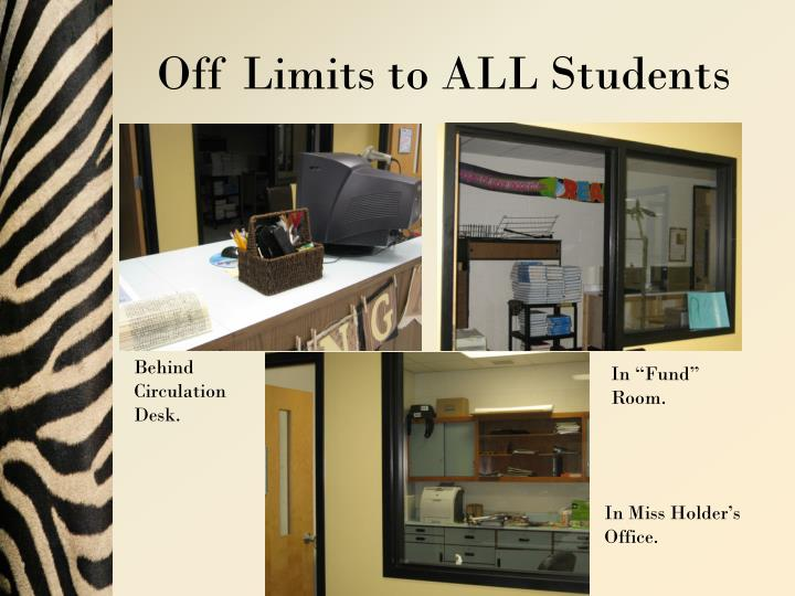 Off Limits to ALL Students