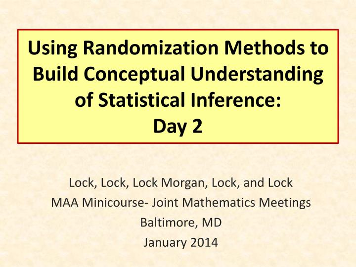 using randomization methods to build conceptual understanding of statistical inference day 2 n.