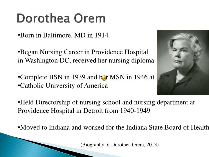 dothea orem self care theory Dorothea e orem self-care deficit theory of nursing name course name instructor name orem developed her theory in the 1950's when most nursing concepts drew from psychology, sociology, and medicine.