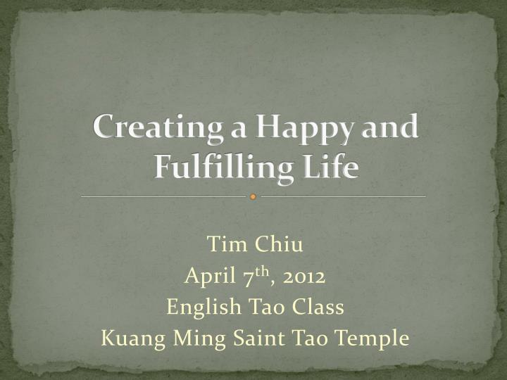 creating a happy and fulfilling life n.