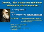 darwin 1859 makes two real clear statements about evolution