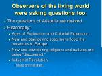 observers of the living world were asking questions too
