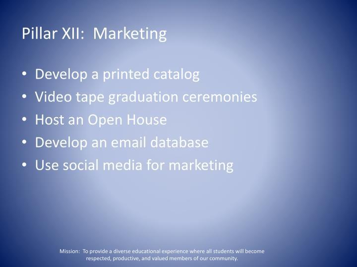 Pillar XII:  Marketing